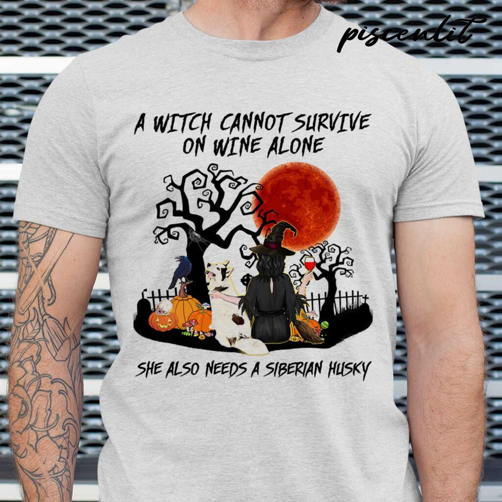 A Witch Cannot Survive On Wine Alone She Also Needs A Siberian Husky Blood Moon Tshirts White - from piscenlit.com 1