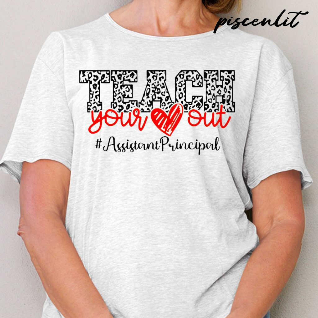 Assistant Principal Teach You Out Tshirts White - from piscenlit.com 2