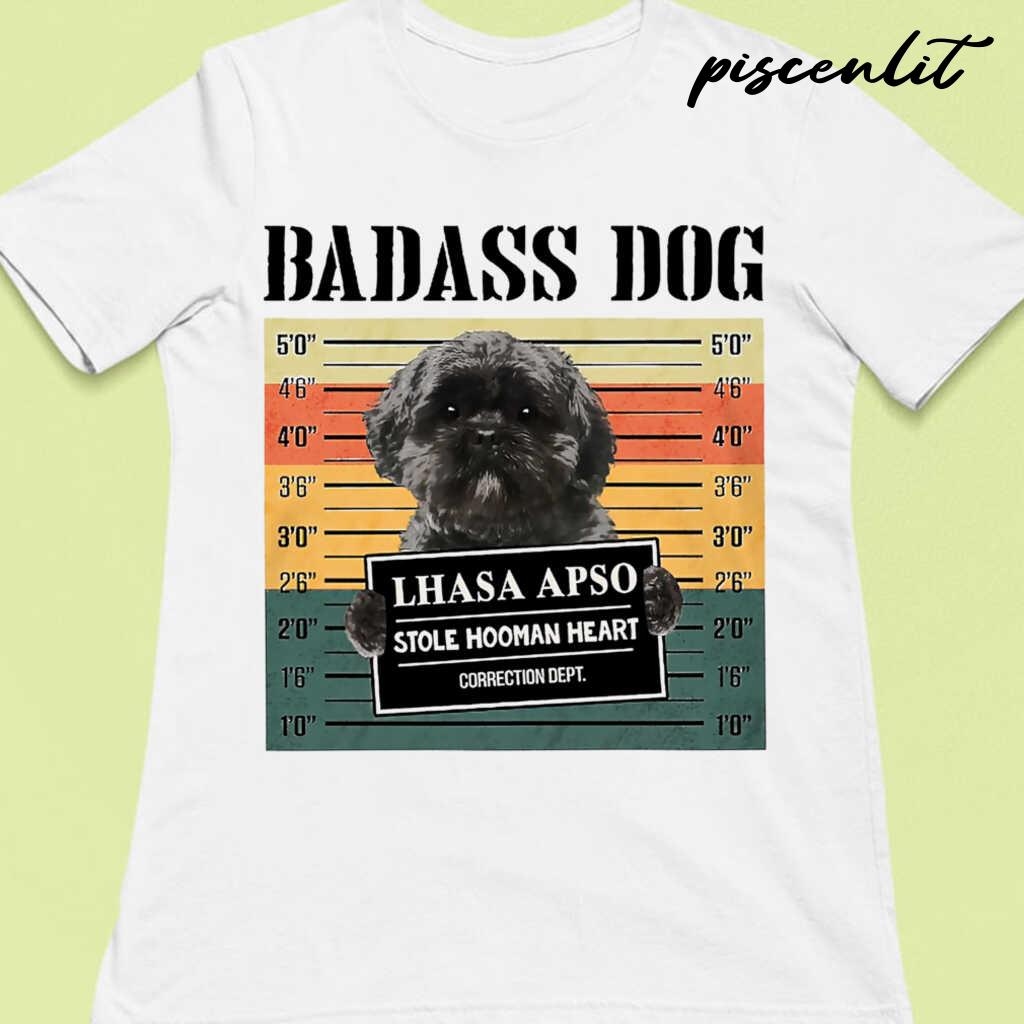 Badass Dog Lhasa Apso Stole Hooman Heart Tshirts White - from piscenlit.com 4