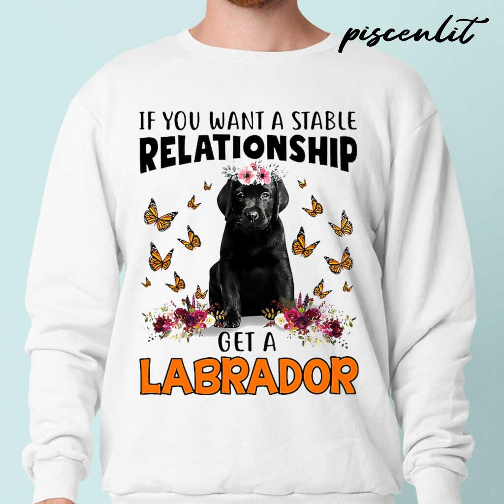Black Labrador Pup Lover If You Want A Stable Relationship Tshirts White - from piscenlit.com 1