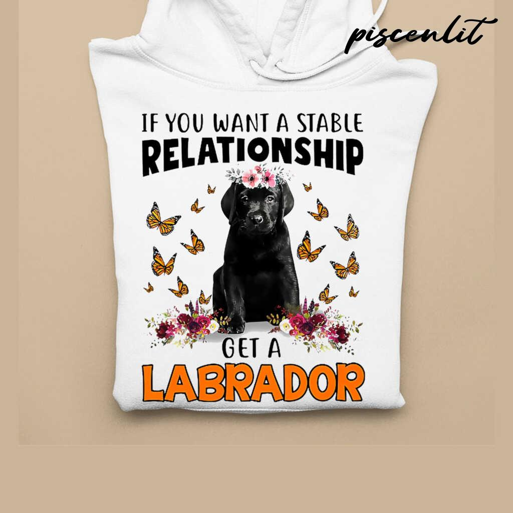 Black Labrador Pup Lover If You Want A Stable Relationship Tshirts White - from piscenlit.com 4