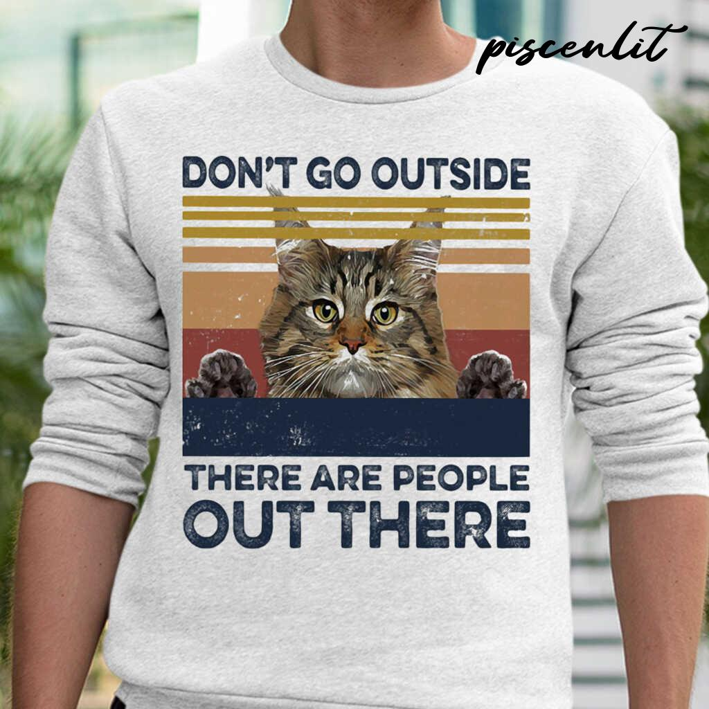 Cat Don't Go Outside There Are People Out There Vintage Retro Tshirts White - from piscenlit.com 1