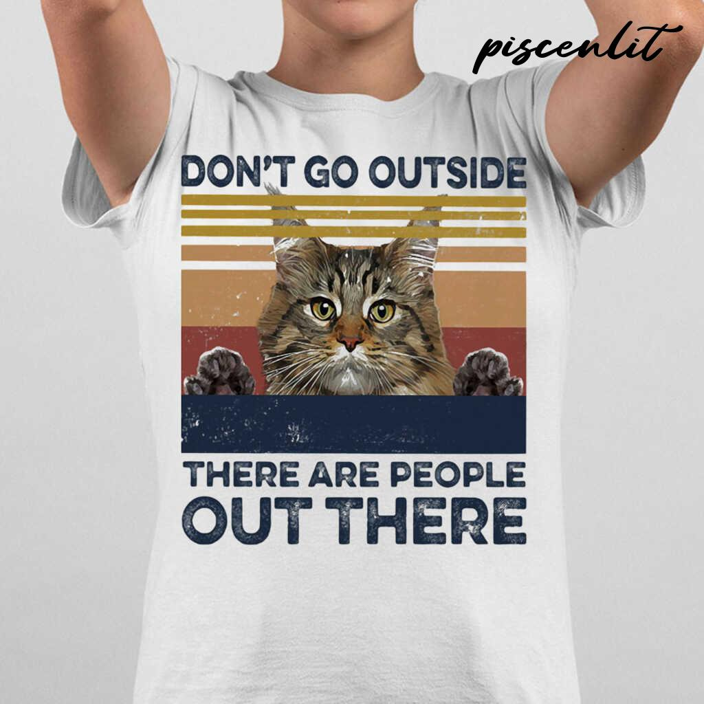 Cat Don't Go Outside There Are People Out There Vintage Retro Tshirts White - from piscenlit.com 2
