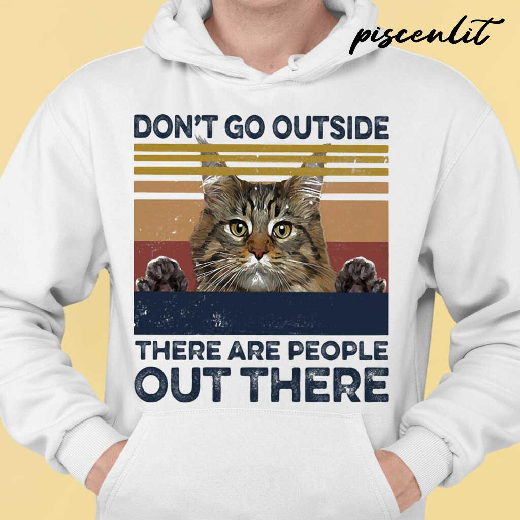 Cat Don't Go Outside There Are People Out There Vintage Retro Tshirts White - from piscenlit.com 3