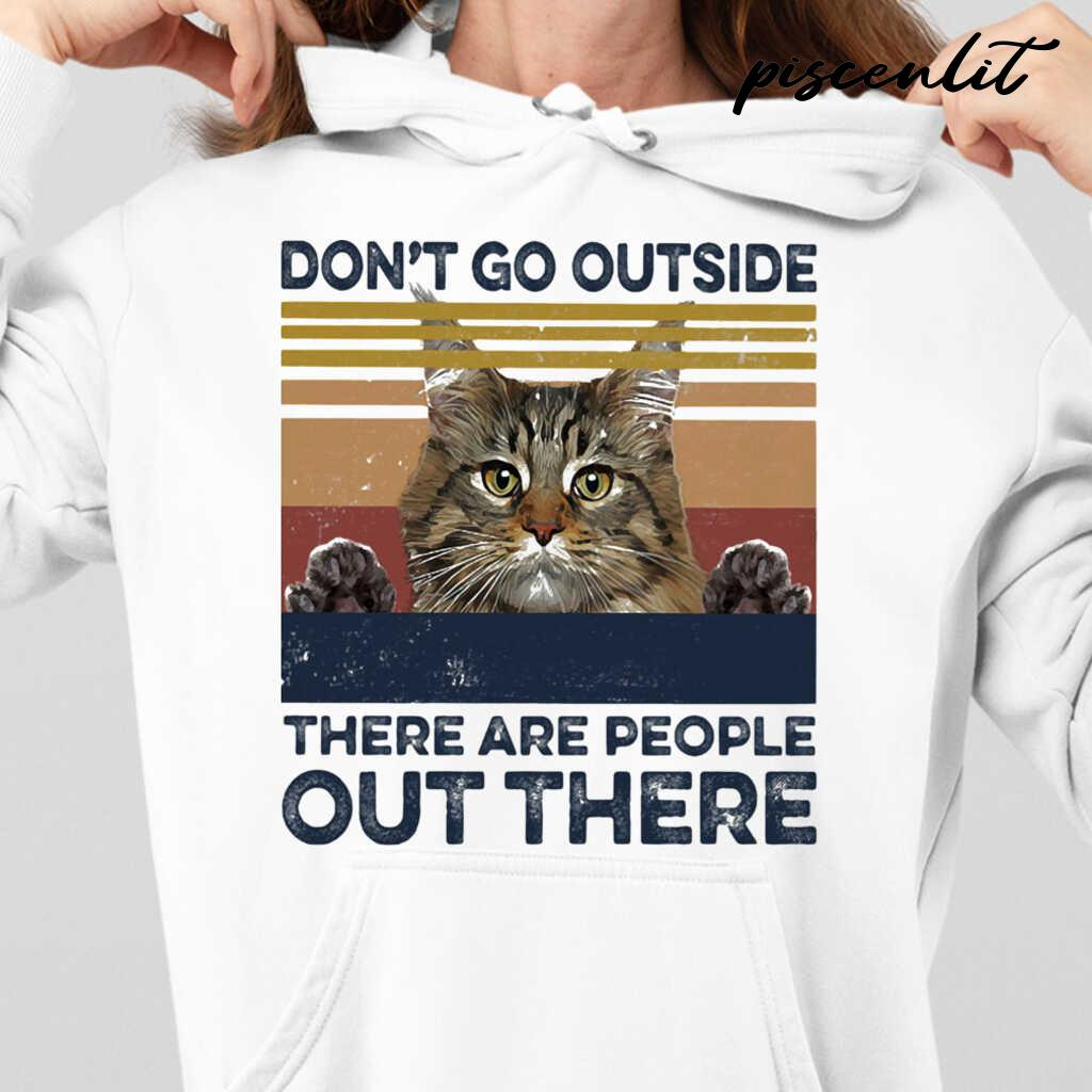 Cat Don't Go Outside There Are People Out There Vintage Retro Tshirts White - from piscenlit.com 4