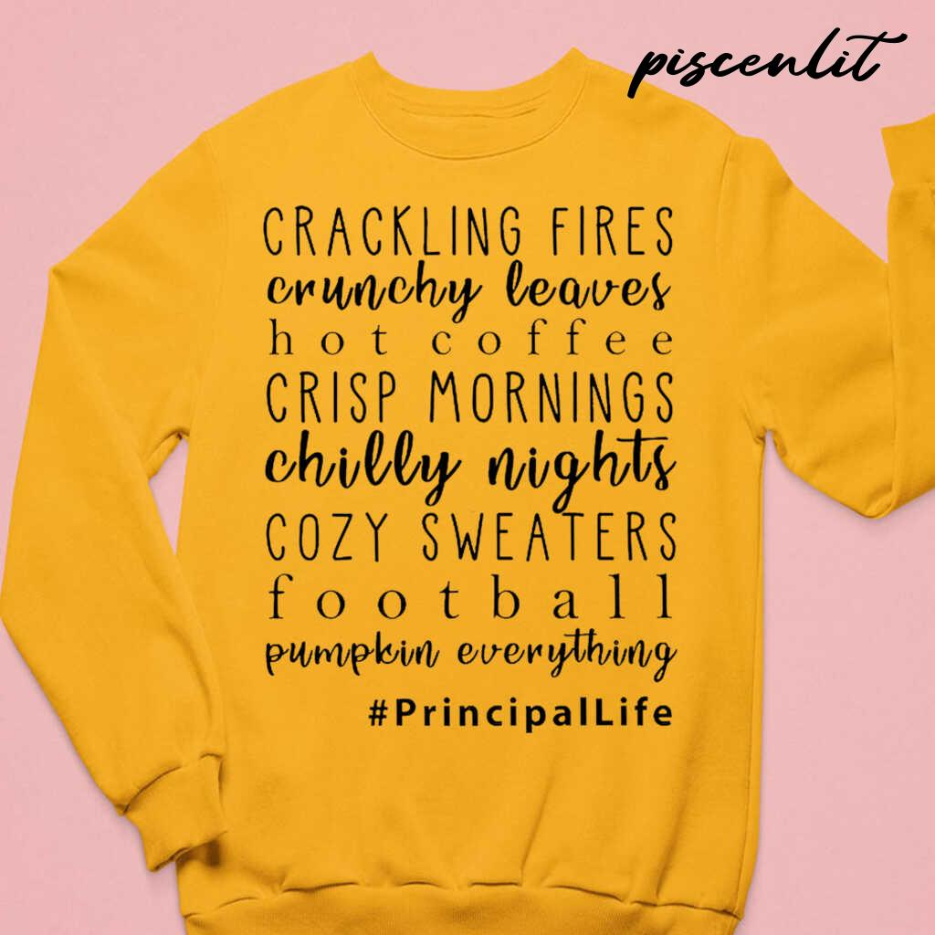 Cracking Fires Hot Coffee Crisp Mornings Cozy Sweaters Football Principal Life Tshirts White - from piscenlit.com 3