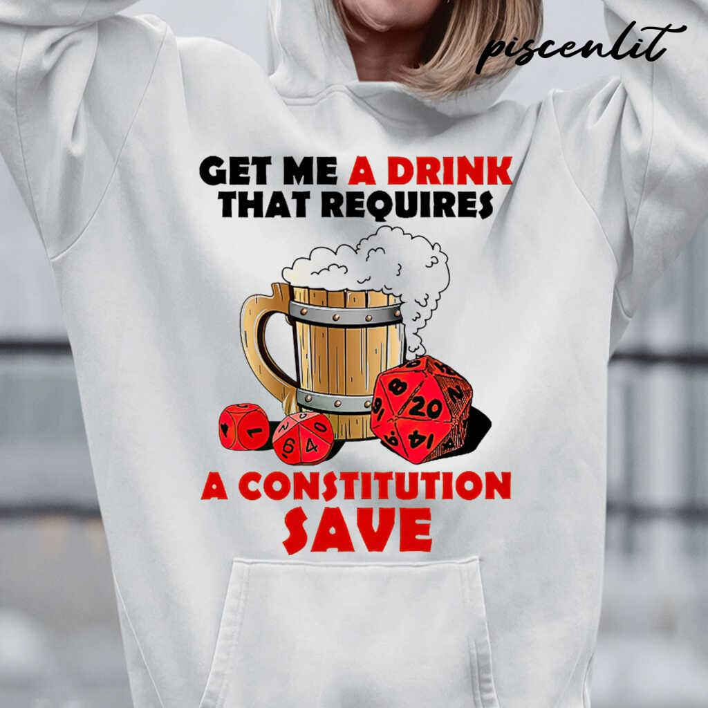 DnD Get Me A Drink That Requires A Constitution Saves Tshirts White - from piscenlit.com 3