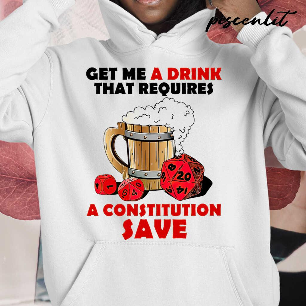 DnD Get Me A Drink That Requires A Constitution Saves Tshirts White - from piscenlit.com 4