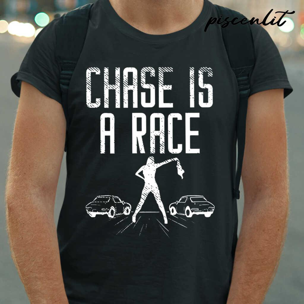 Drag Racing Chase Is A Race Tshirts Black - from ufobeliever.com 1
