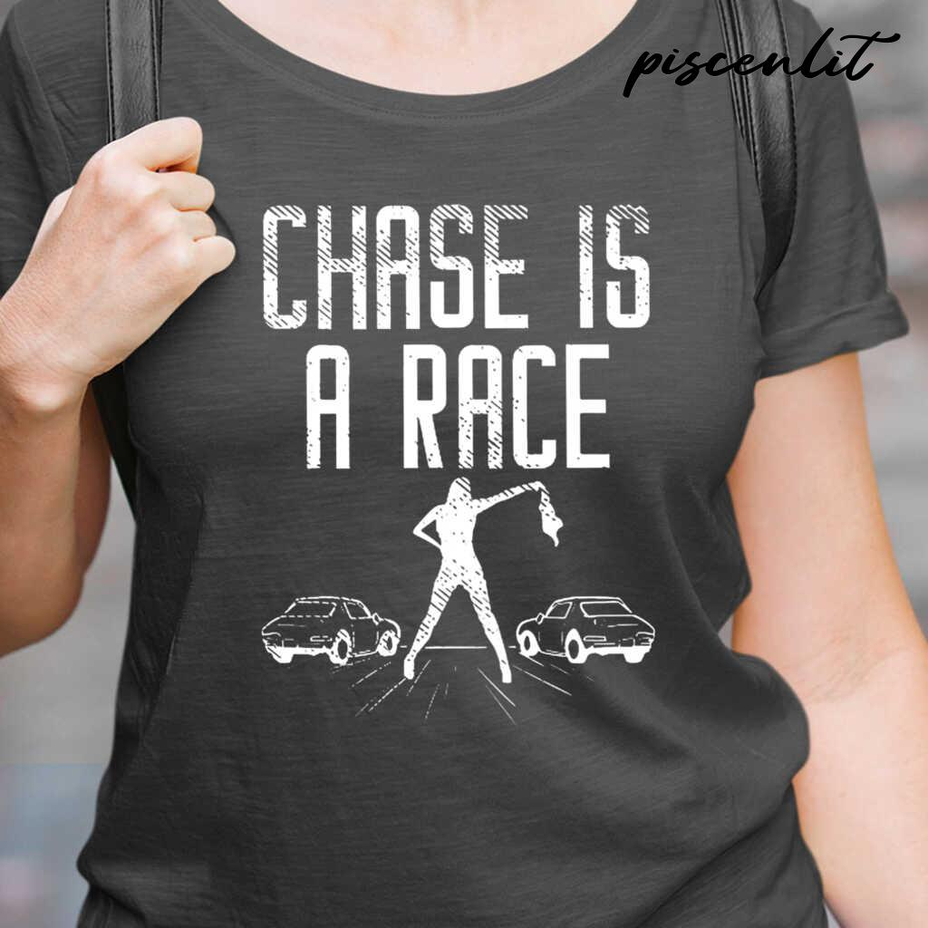 Drag Racing Chase Is A Race Tshirts Black - from ufobeliever.com 2