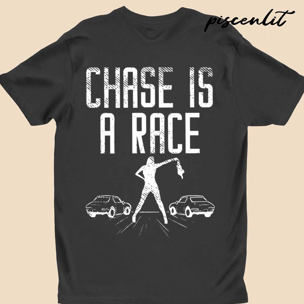Drag Racing Chase Is A Race Tshirts Black - from ufobeliever.com 4