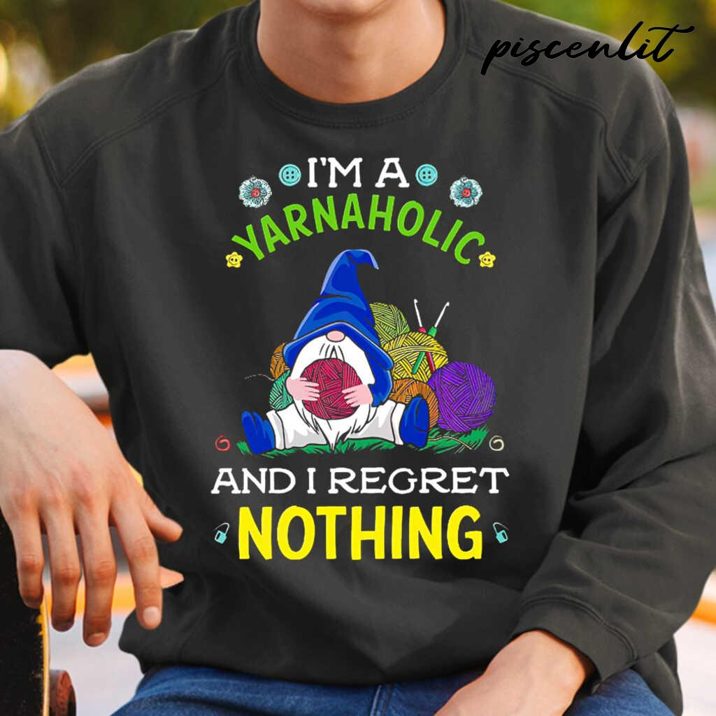Gnome I'm A Yarnaholic And I Regret Nothing Tshirts Black - from burgerprints.info 4