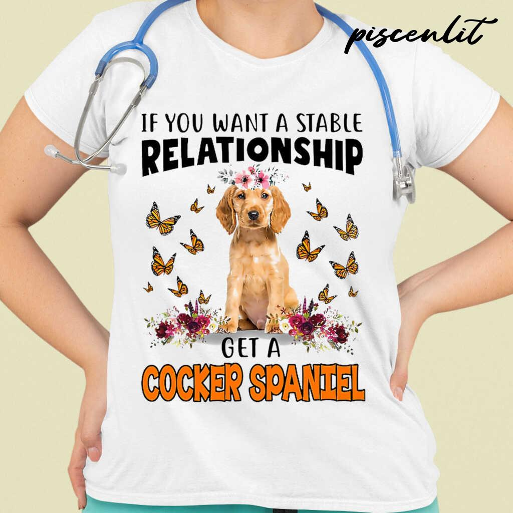 Golden Cocker Spaniel Lover If You Want A Stable Relationship Tshirts White - from piscenlit.com 2