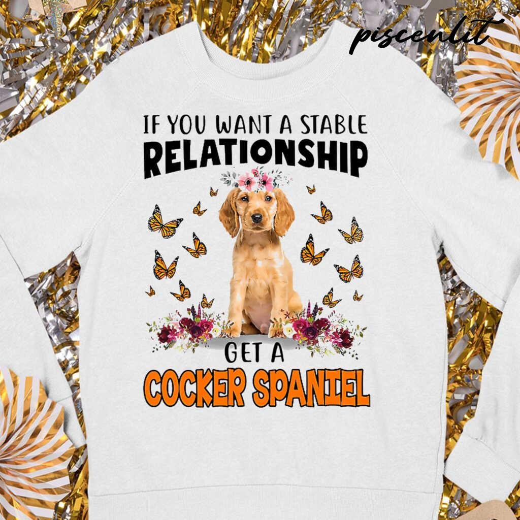 Golden Cocker Spaniel Lover If You Want A Stable Relationship Tshirts White - from piscenlit.com 4