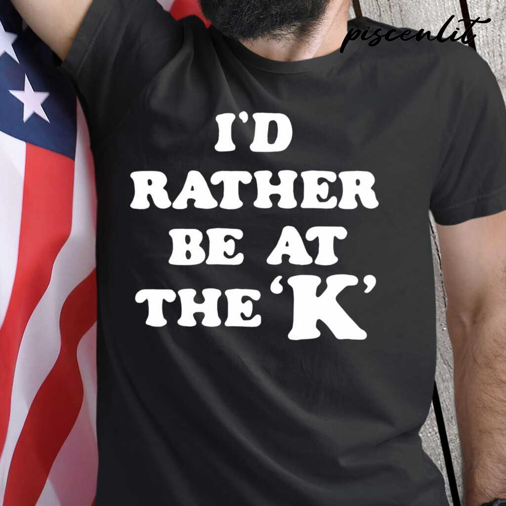 I'd Rather Be At The K Tshirts Black - from piscenlit.com 1