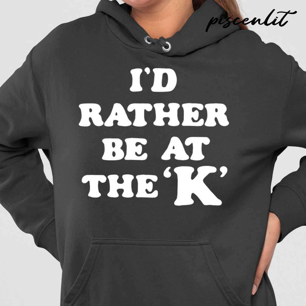 I'd Rather Be At The K Tshirts Black - from piscenlit.com 4