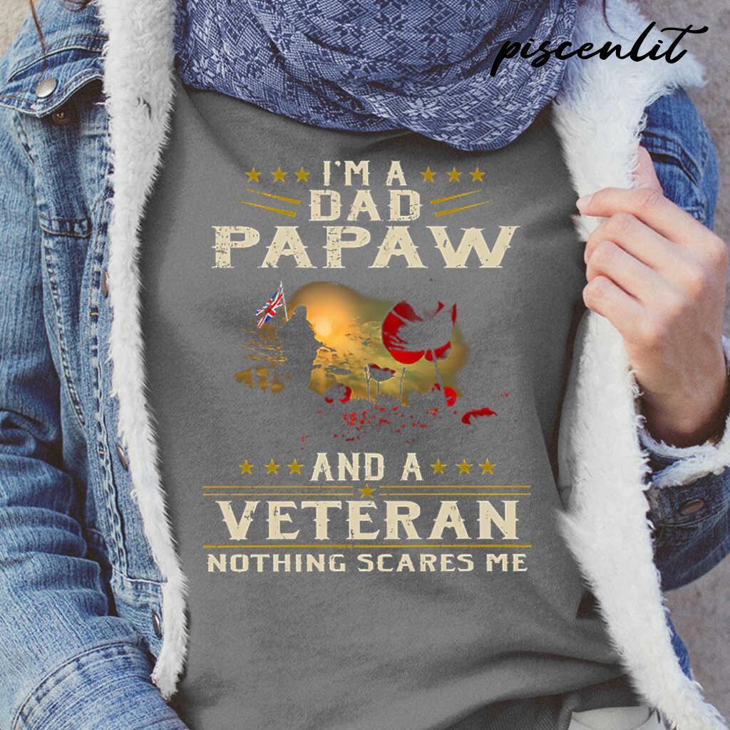 I'm A Dad Papaw And A Veteran Nothing Scares Me Tshirts Black - from piscenlit.com 2