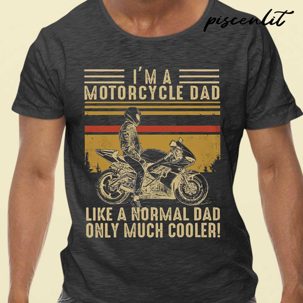 I'm A Motorcycle Dad Like A Normal Dad Retro Style Tshirts Black - from piscenlit.com 1