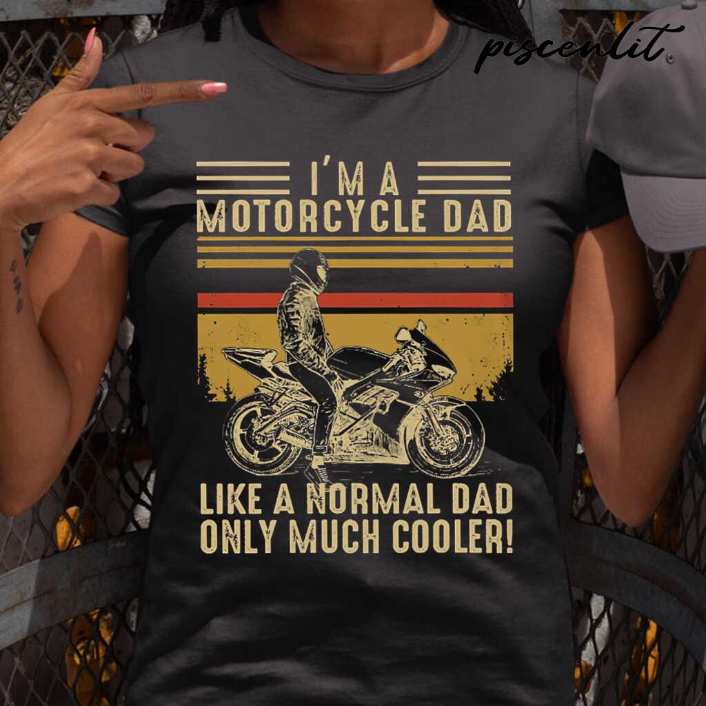 I'm A Motorcycle Dad Like A Normal Dad Retro Style Tshirts Black - from piscenlit.com 2