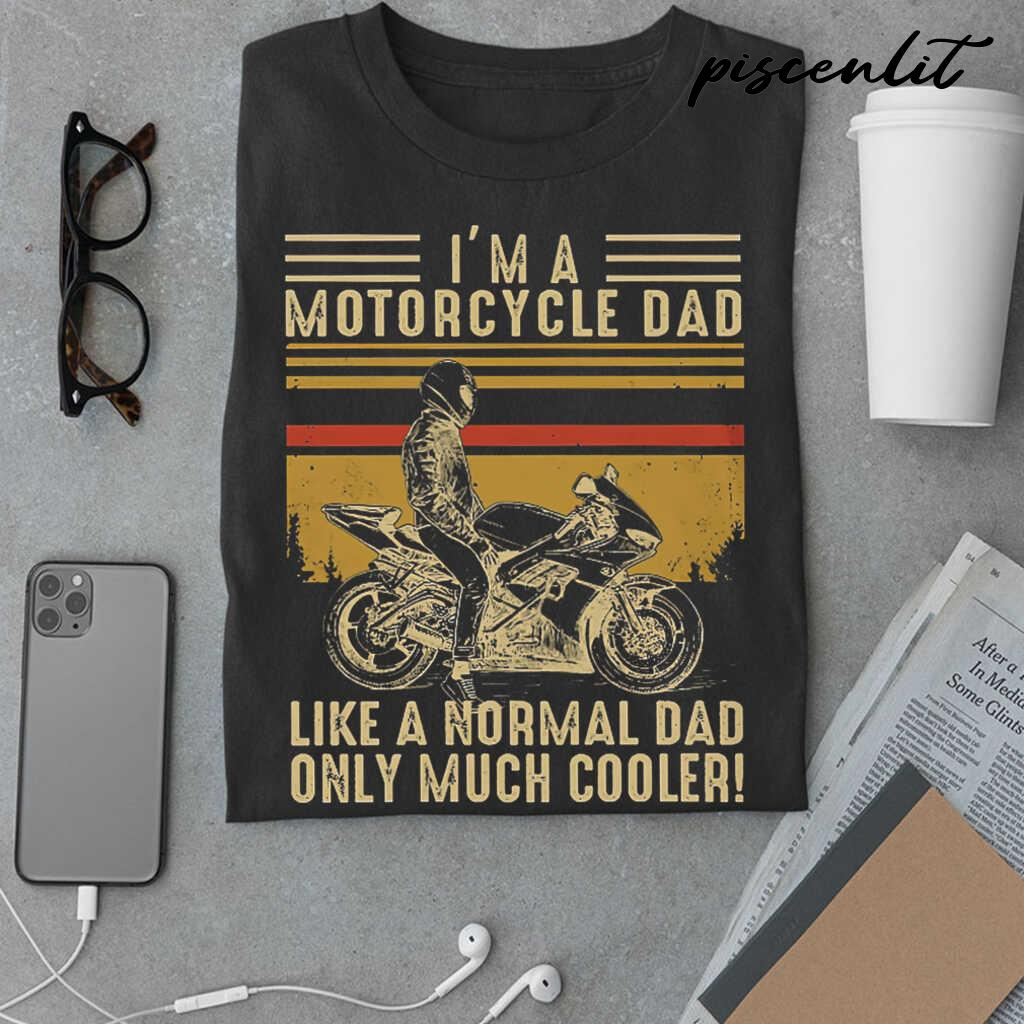 I'm A Motorcycle Dad Like A Normal Dad Retro Style Tshirts Black - from piscenlit.com 3