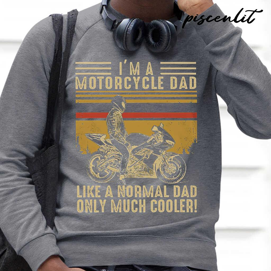 I'm A Motorcycle Dad Like A Normal Dad Retro Style Tshirts Black - from piscenlit.com 4