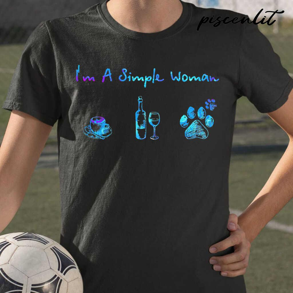 I'm A Simple Woman Coffee Wine Dog Paws Colorful Tshirts Black - from piscenlit.com 1