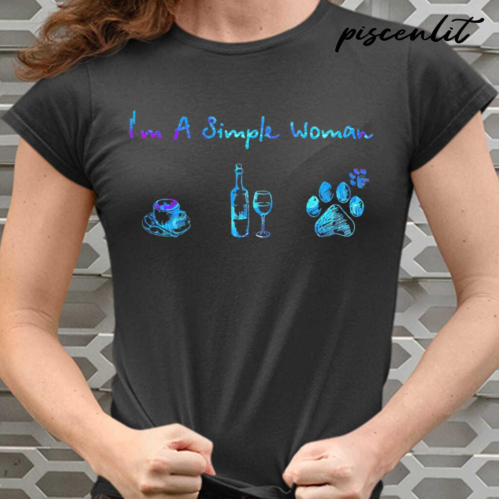 I'm A Simple Woman Coffee Wine Dog Paws Colorful Tshirts Black - from piscenlit.com 2