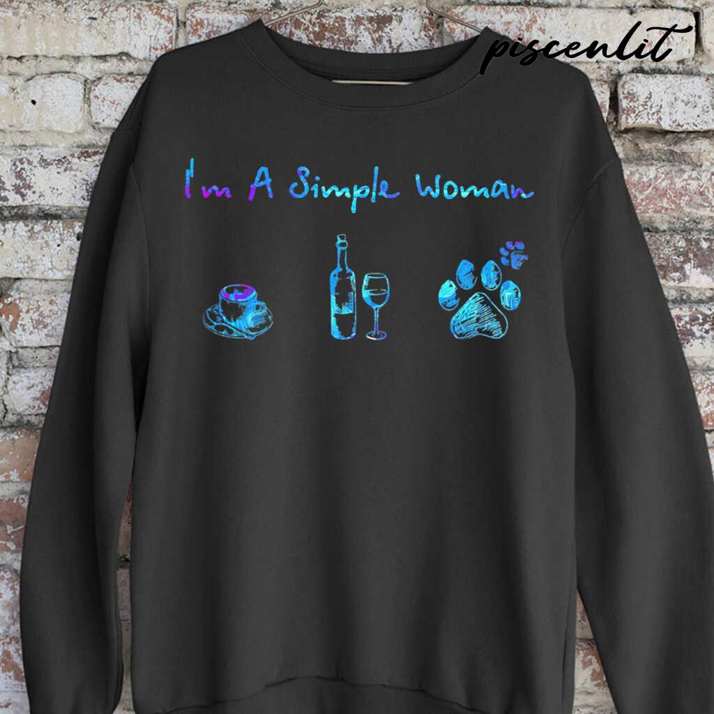 I'm A Simple Woman Coffee Wine Dog Paws Colorful Tshirts Black - from piscenlit.com 3