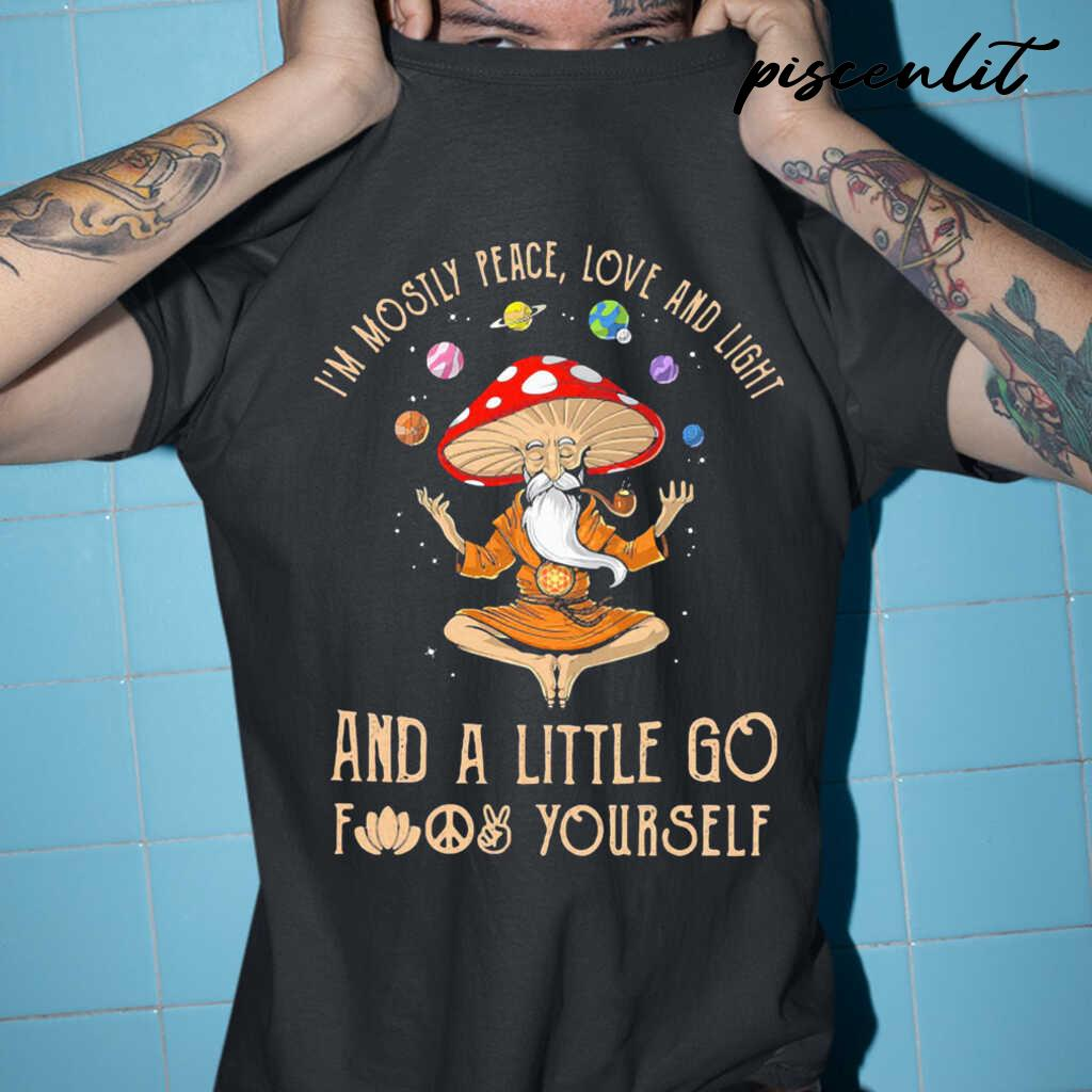 I'm Mosily Peace Love And Light And A Little Go Fuck Yourself Yoga Mushroom Tshirts Black - from piscenlit.com 1
