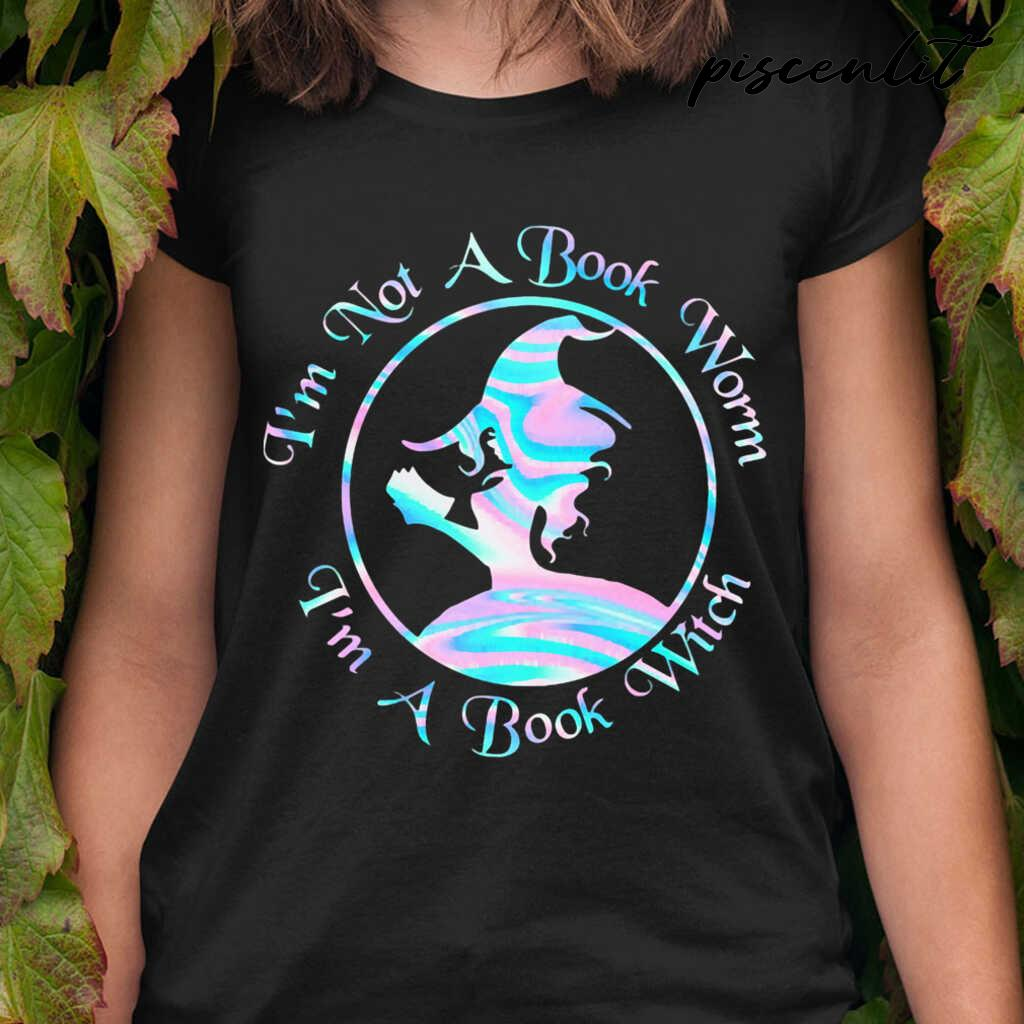 I'm Not A Book Worm I'm A Book Witch Tshirts Black - from piscenlit.com 2