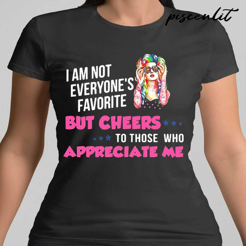 I'm Not Everyone's Favorite But Cheers To Those Who Appreciate Me Hippie Girl Tshirts Black - from piscenlit.com 2