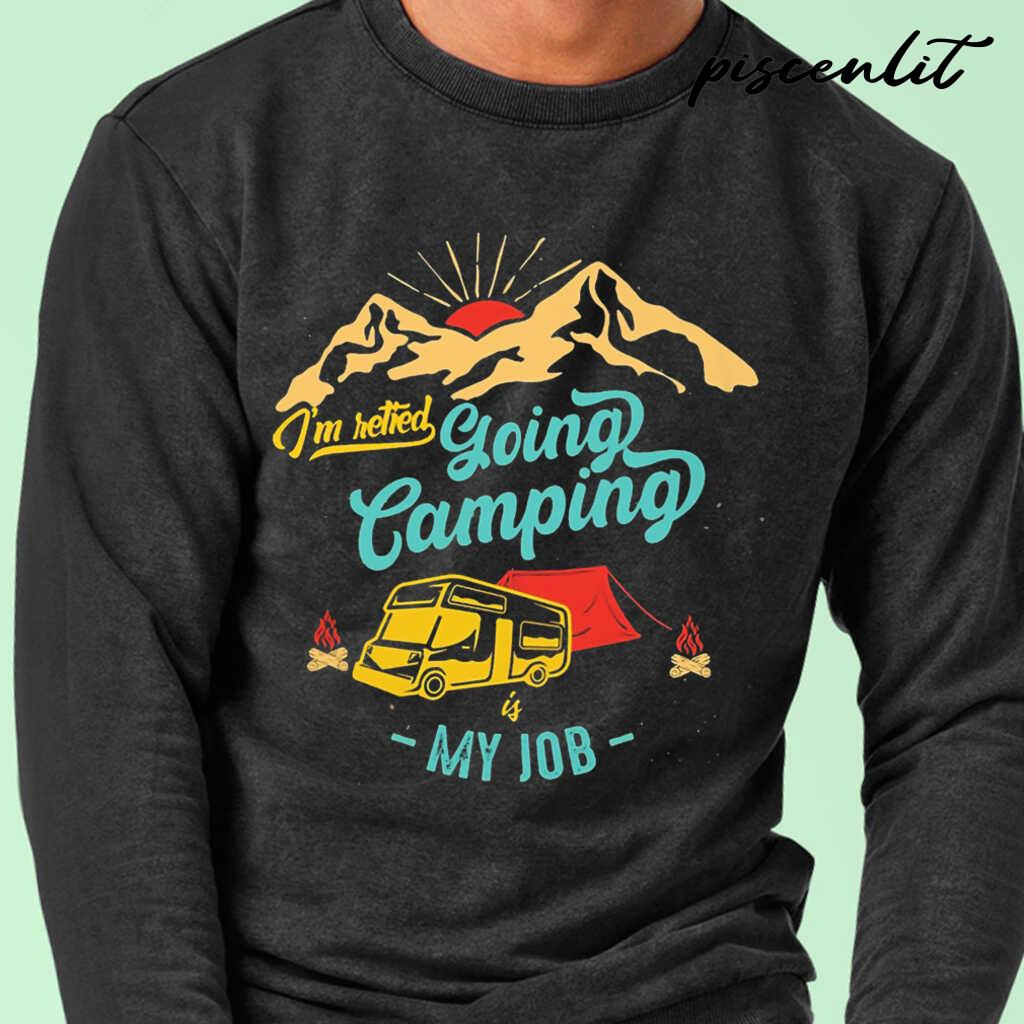I'm Retired Going Camping Is My Job Vintage Tshirts Black - from piscenlit.com 1