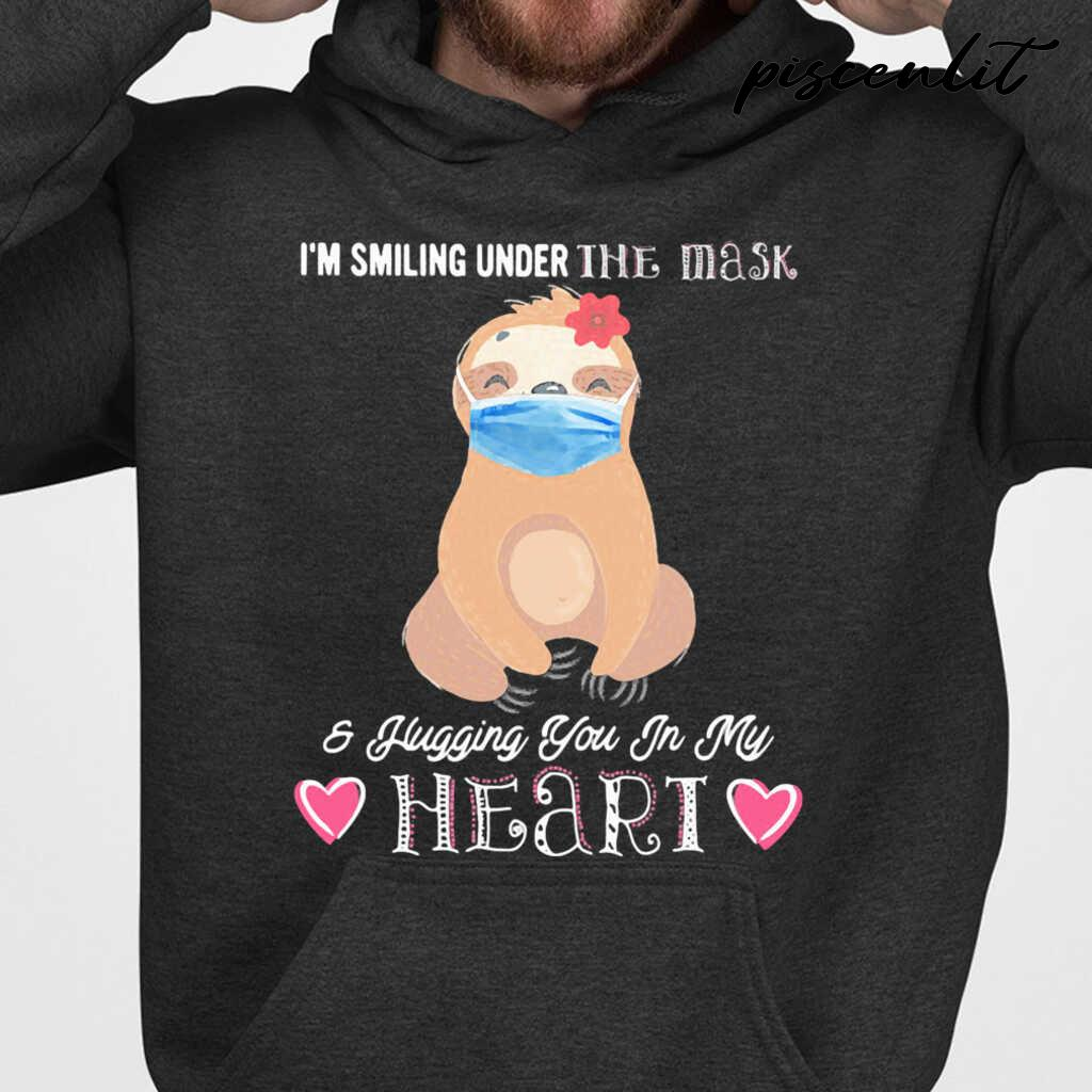 I'm Smiling Under The Mask And Flugging You In My Heart Sloth Tshirts Black - from piscenlit.com 4