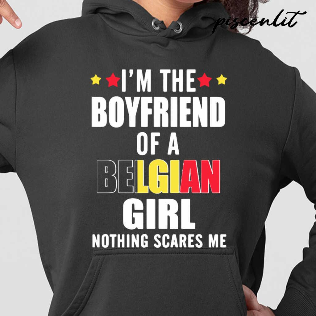 I'm The Boyfriend Of A Belgian Girl Nothing Scares Me Tshirts Black - from piscenlit.com 3