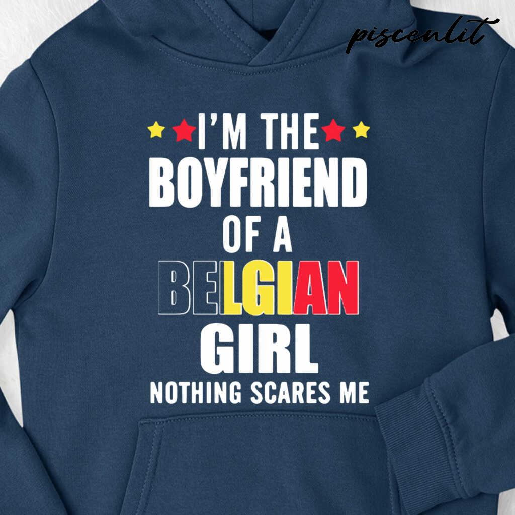 I'm The Boyfriend Of A Belgian Girl Nothing Scares Me Tshirts Black - from piscenlit.com 4