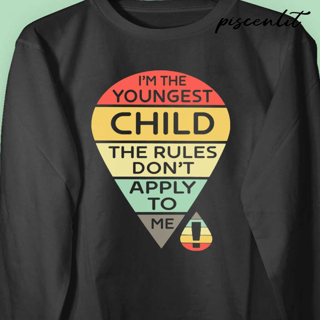 I'm The Youngest Child The Rules Don't Apply To Me Tshirts Black - from piscenlit.com 3