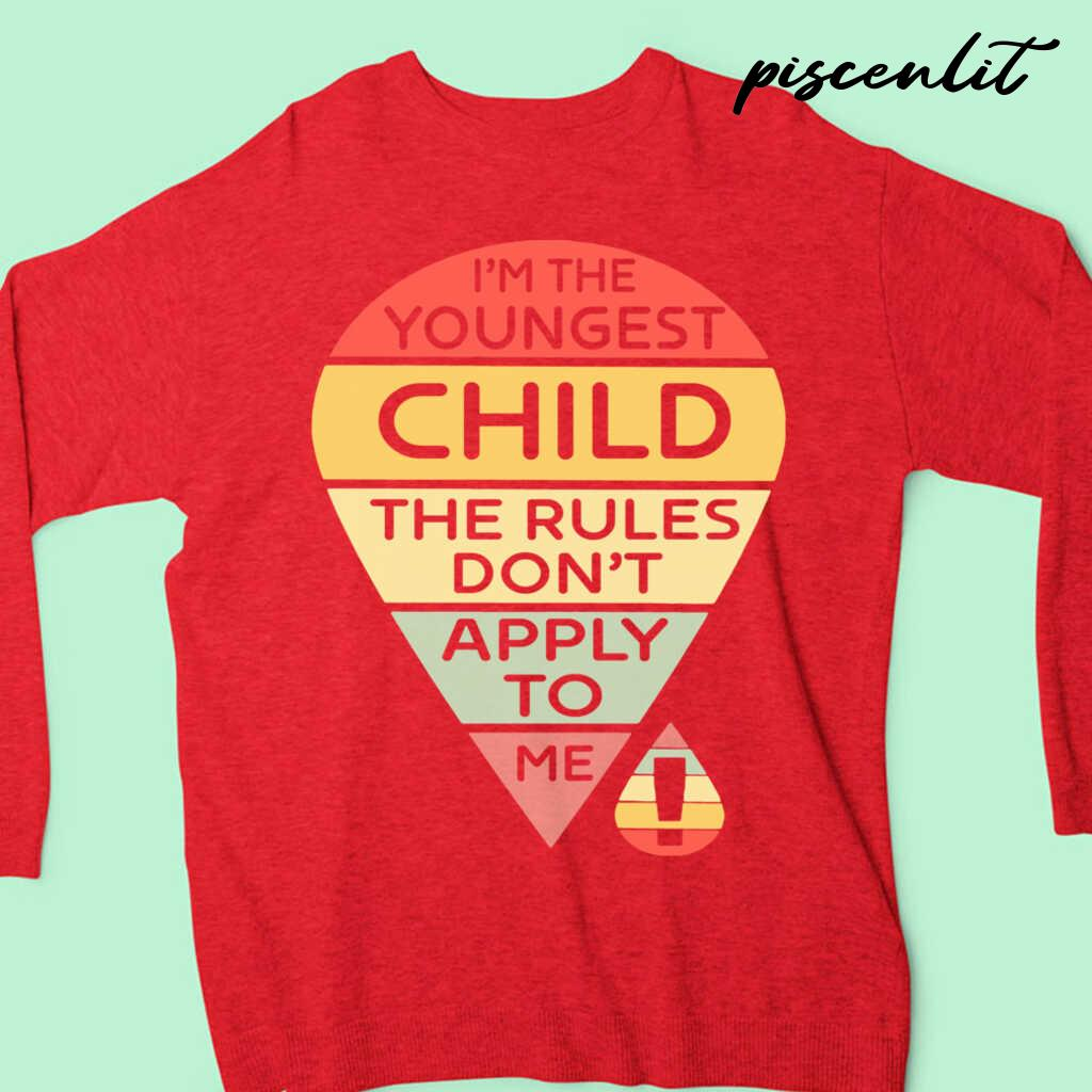 I'm The Youngest Child The Rules Don't Apply To Me Tshirts Black - from piscenlit.com 4