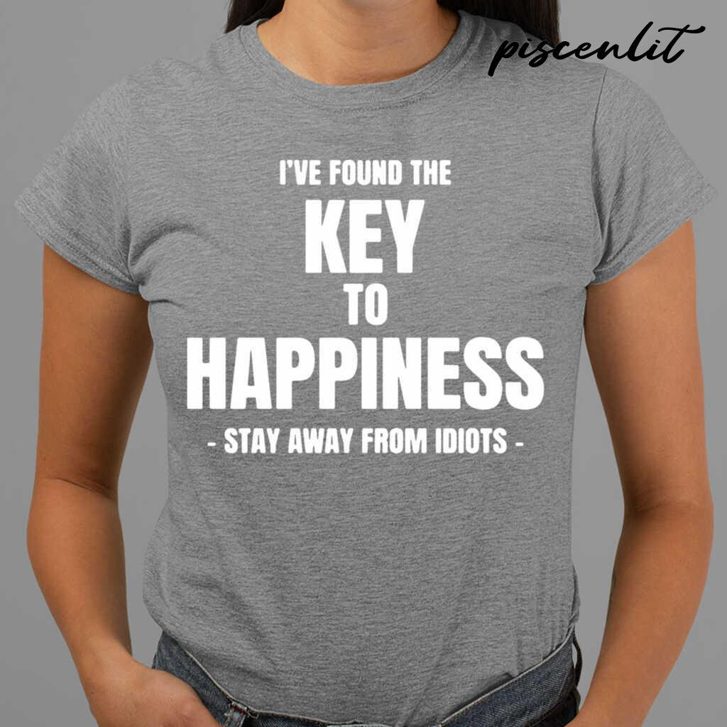 I've Found The Key Of Happiness Stay Away Of Idiots Tshirts Black - from piscenlit.com 2