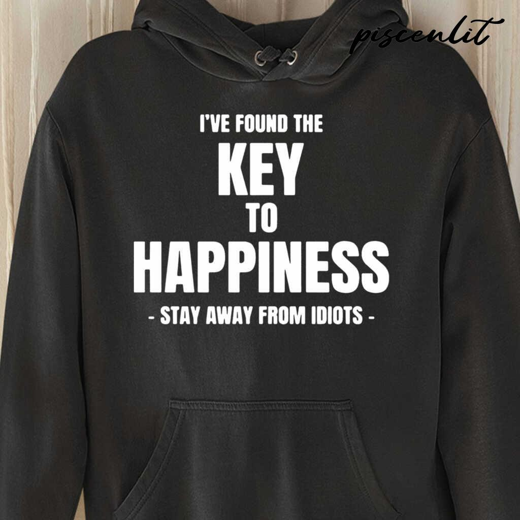 I've Found The Key Of Happiness Stay Away Of Idiots Tshirts Black - from piscenlit.com 3