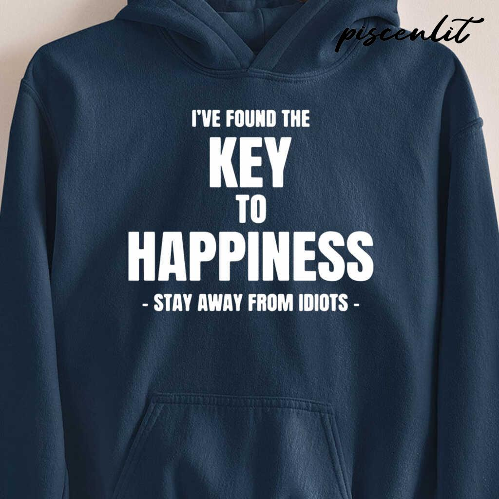 I've Found The Key Of Happiness Stay Away Of Idiots Tshirts Black - from piscenlit.com 4