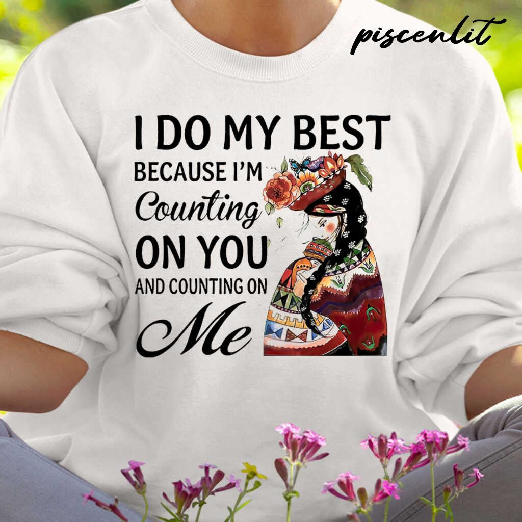 I Do My Best Because I'm Counting On You ANd Counting On Me Tshirts White - from sugarandcotton.info 3