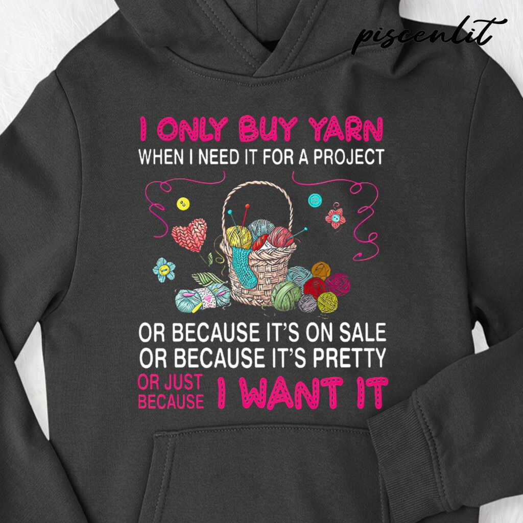I Only Buy Yarn Because I Want It Tshirts Black - from piscenlit.com 4