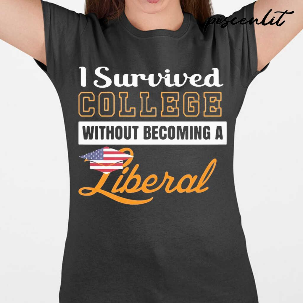 I Survived College Without Becoming A Liberal Tshirts Black - from piscenlit.com 2