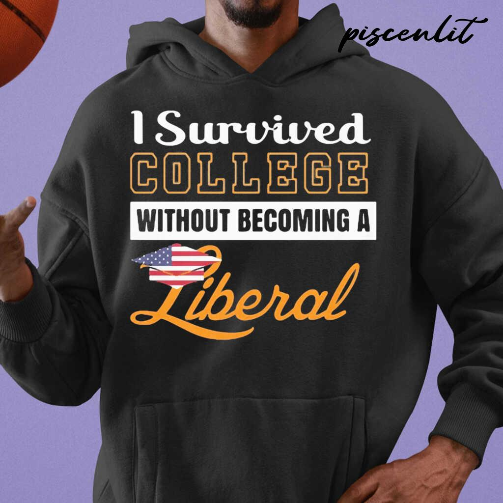 I Survived College Without Becoming A Liberal Tshirts Black - from piscenlit.com 3