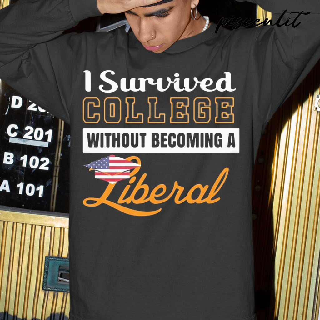 I Survived College Without Becoming A Liberal Tshirts Black - from piscenlit.com 4
