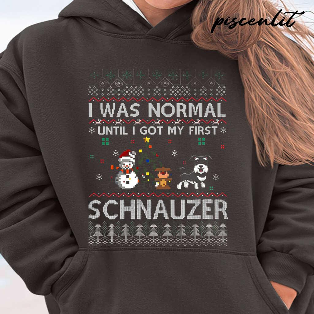 I Was Normal Until I Got My First Schnauzer Ugly Christmas Tshirts Black - from piscenlit.com 3