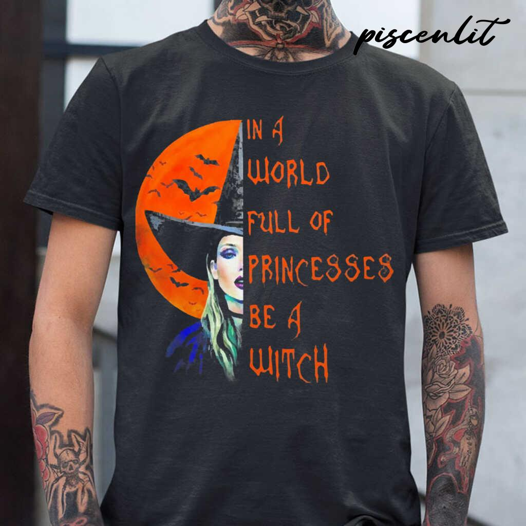 In A World Full Of Princesses Be A Witch Blood Moon Tshirts Black - from piscenlit.com 1