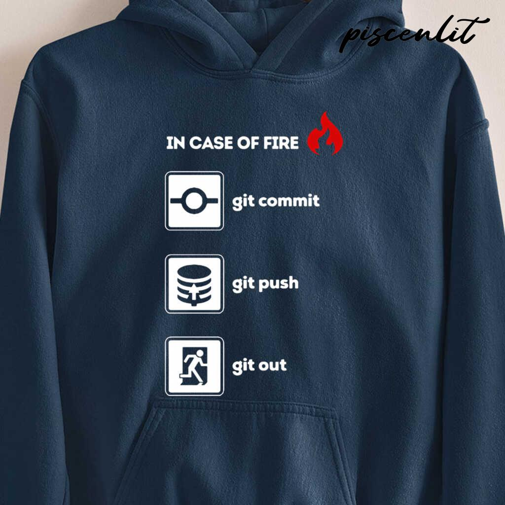 In Case Of Fire Git Commit Git Push And Git Out Tshirts Black - from piscenlit.com 4
