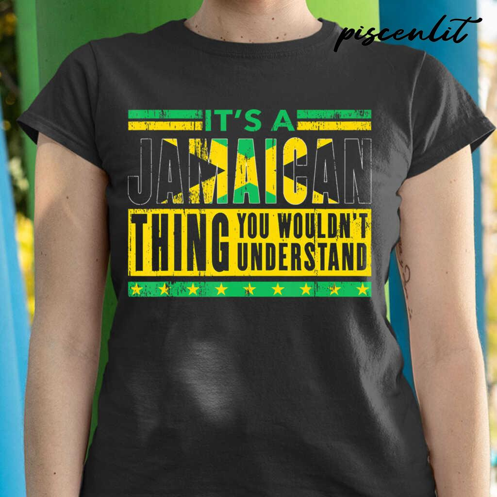 It's A Jamaican Thing You Wouldn't Understand Tshirts Black - from piscenlit.com 2