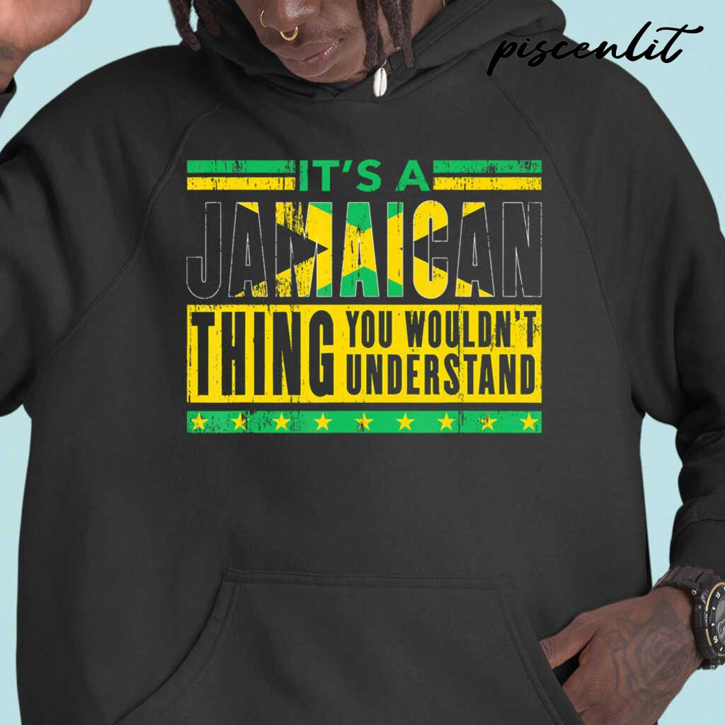 It's A Jamaican Thing You Wouldn't Understand Tshirts Black - from piscenlit.com 3